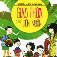 Giao thừa không đến muộn - Nguyễn Ngọc Hoài Nam